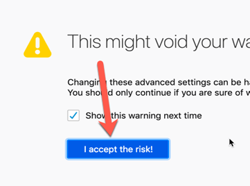 Step #2 - Click the 'I accept the risk!' button